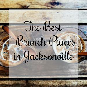 The best brunch spots in Jacksonville fl