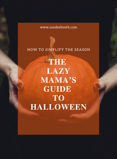 The lazy (aka time saving) mama's guide to an easy and fun Halloween! Some tips to implement to save stress & avoid the mom guilt.