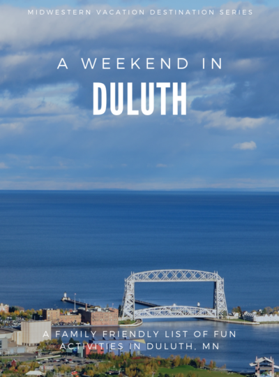 A list of family friendly activities for kids of all ages in Duluth, Minnesota