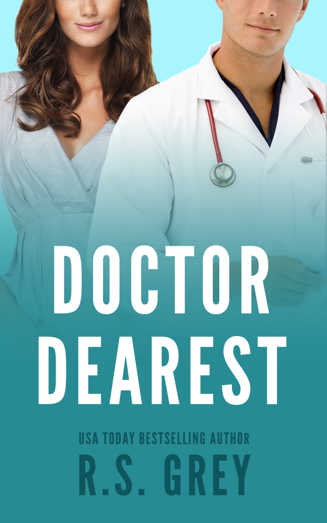 Cover reveal for Doctor Dearest by RS Grey