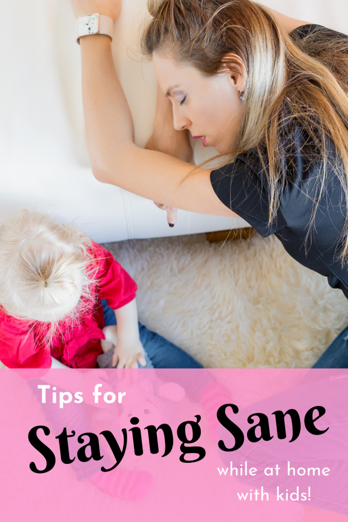 tips for staying sane while home with kids
