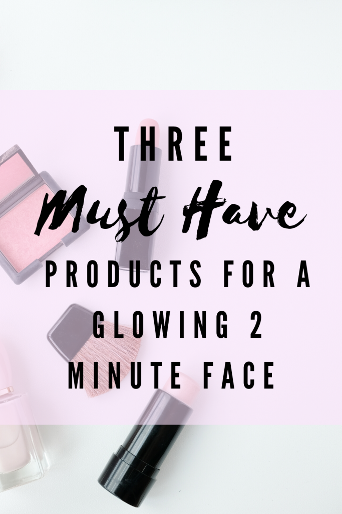 Three must have makeup products for an easy 2 minute face