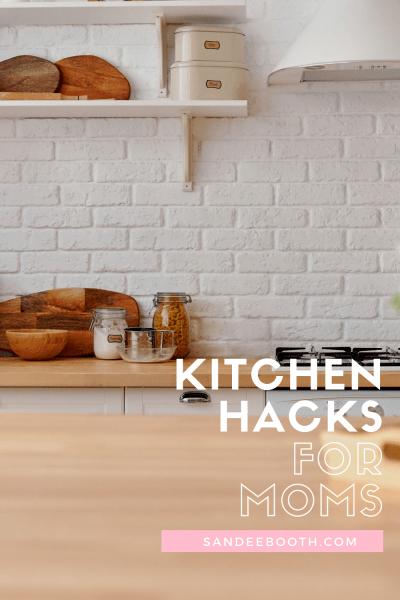 Kitchen hacks for moms
