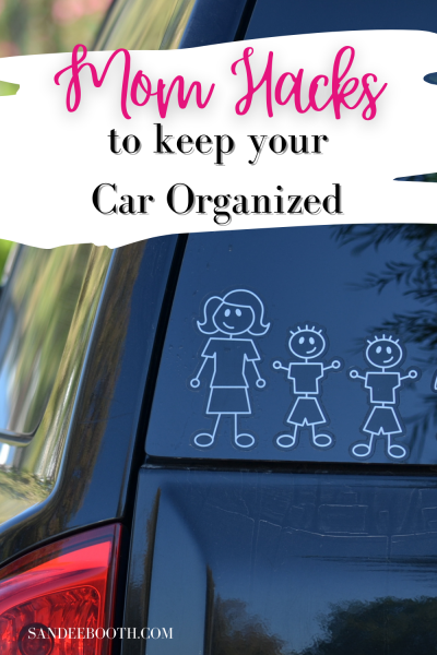 Mom Hacks to Keep your Car Organized