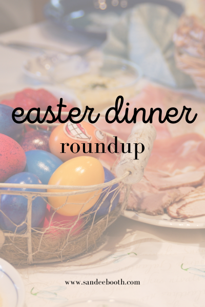 Roundup of Easter Dinner Recipes