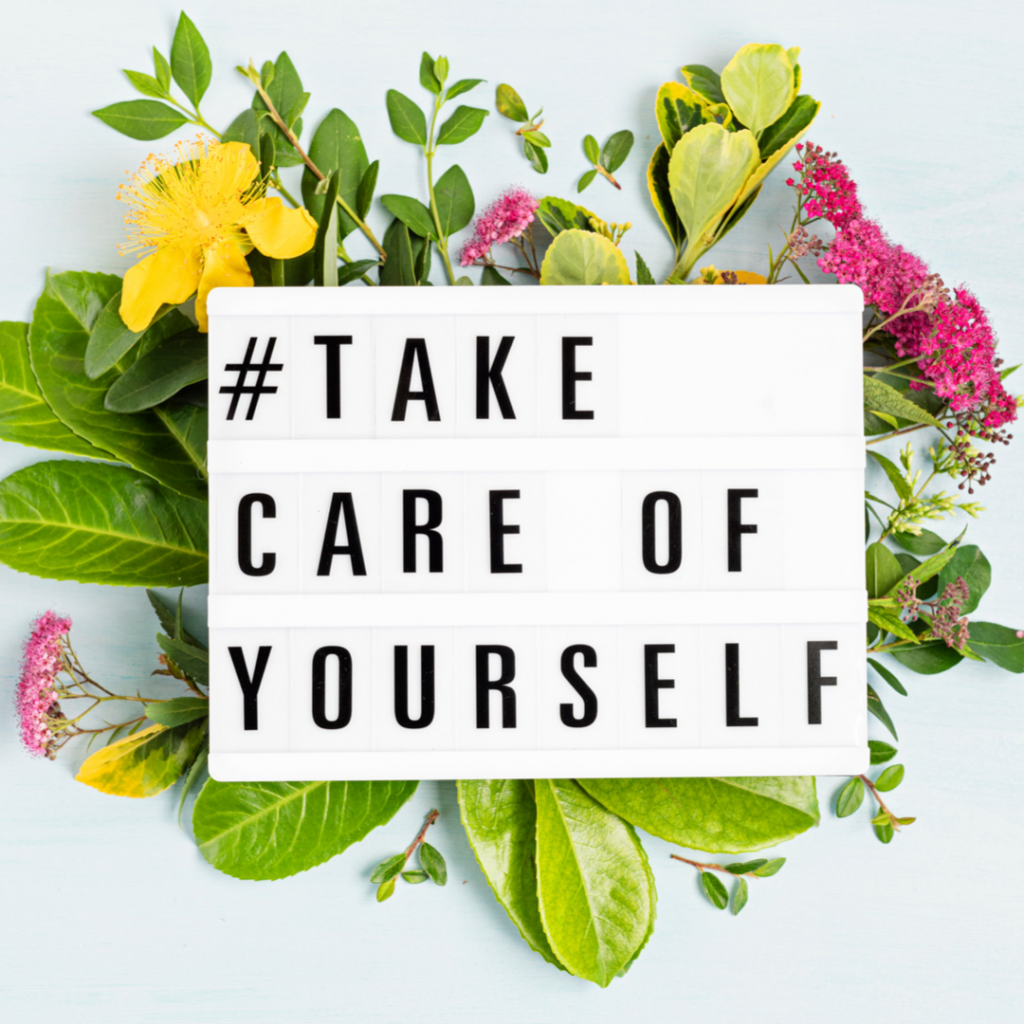 Take care of yourself sign in fresh flowers