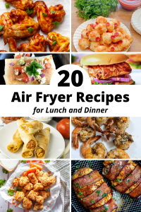 Air Fryer Recipes for Dinner or Lunch