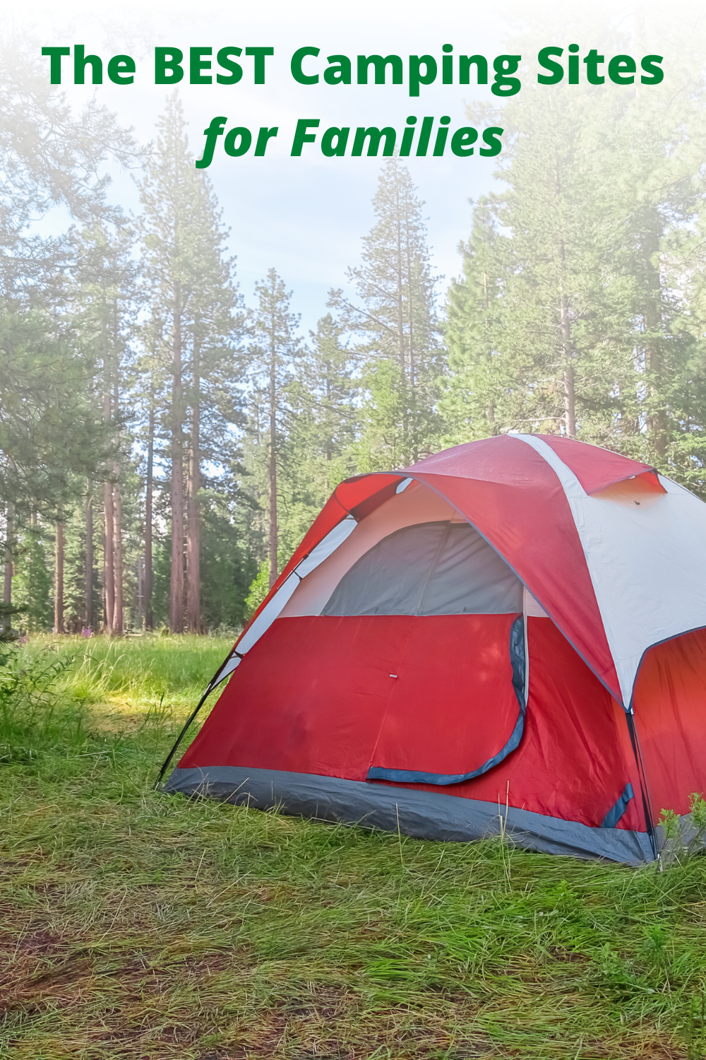 pitched tent with the text Best Camping Sites for Families