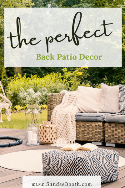 furniture or the outside with text the perfect back patio decor